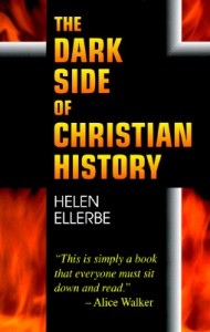 The-Dark-Side-of-Christian-History-9780964487345