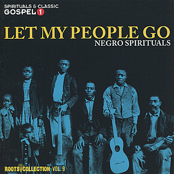 Let+My+People+Go++Negro+Spirituals++Roots+Collecti