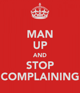 man-up-and-stop-complaining